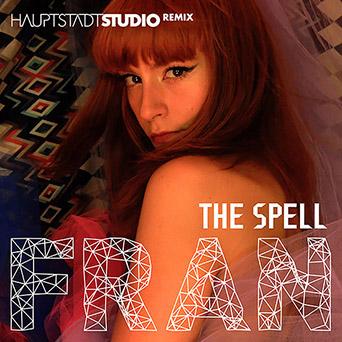 Fran - The Spell (Hauptstadtstudio Remix)