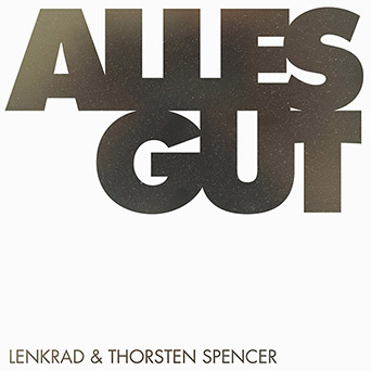 Lenkrad & Throsten Spencer - Alles Gut