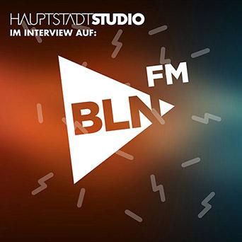 Hauptstadtstudio - BLN.FM-Interview