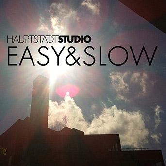 Hauptstadtstudio - Easy & Slow