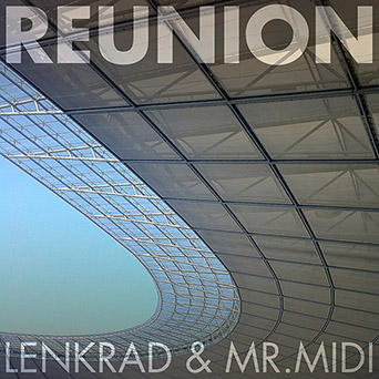 Lenkrad & Mr. MIDI - Reunion