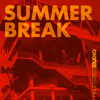 Hauptstadtstudio - Summer Break