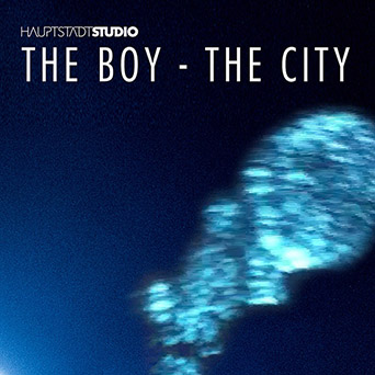 Hauptstadtstudio - The Boy - The City