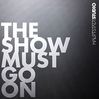 Hauptstadtstudio - The Show must go on